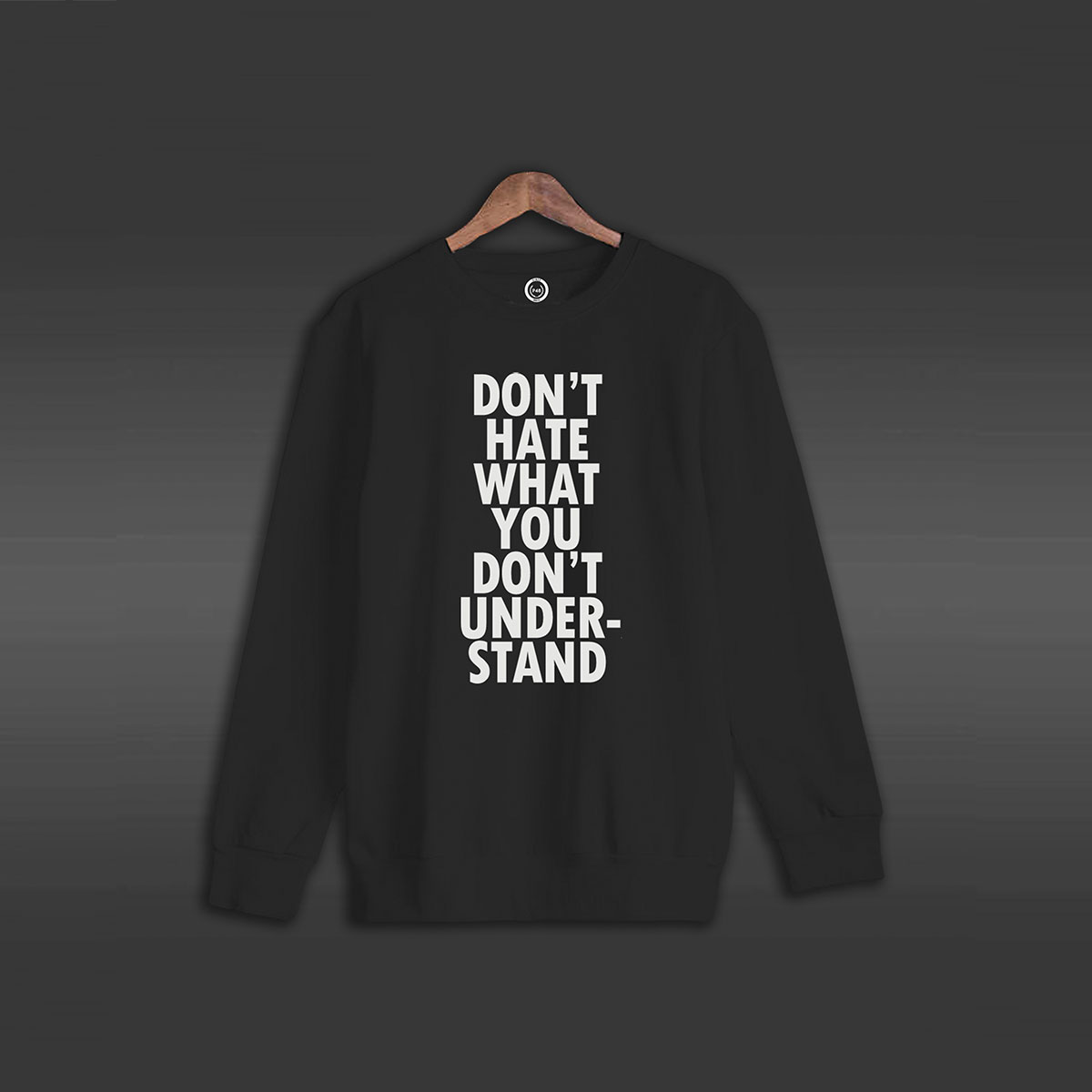 Don't Hate What You Don't Under-Stand - Black