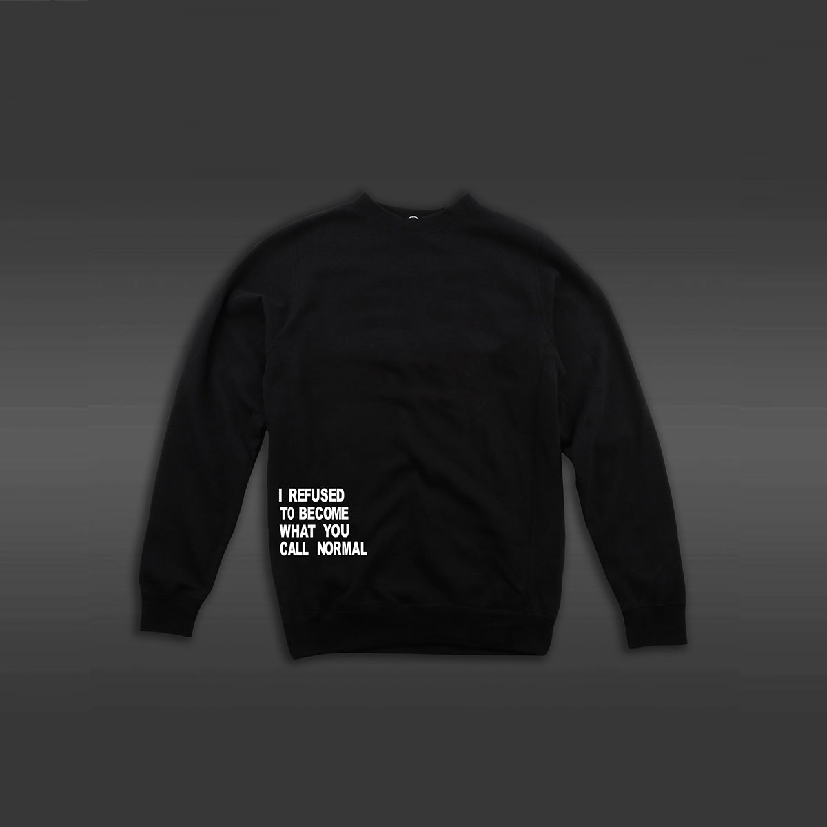 I Refused To Become What You Call Normal Crew Neck Sweater - Black